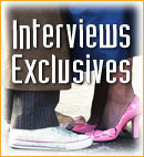 Interviews exclusives