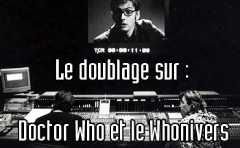 Le doublage sur: Doctor Who et le Whoniverse