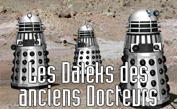 Les Daleks des anciens Docteurs