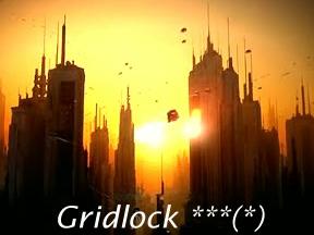 Gridlock ***(*)